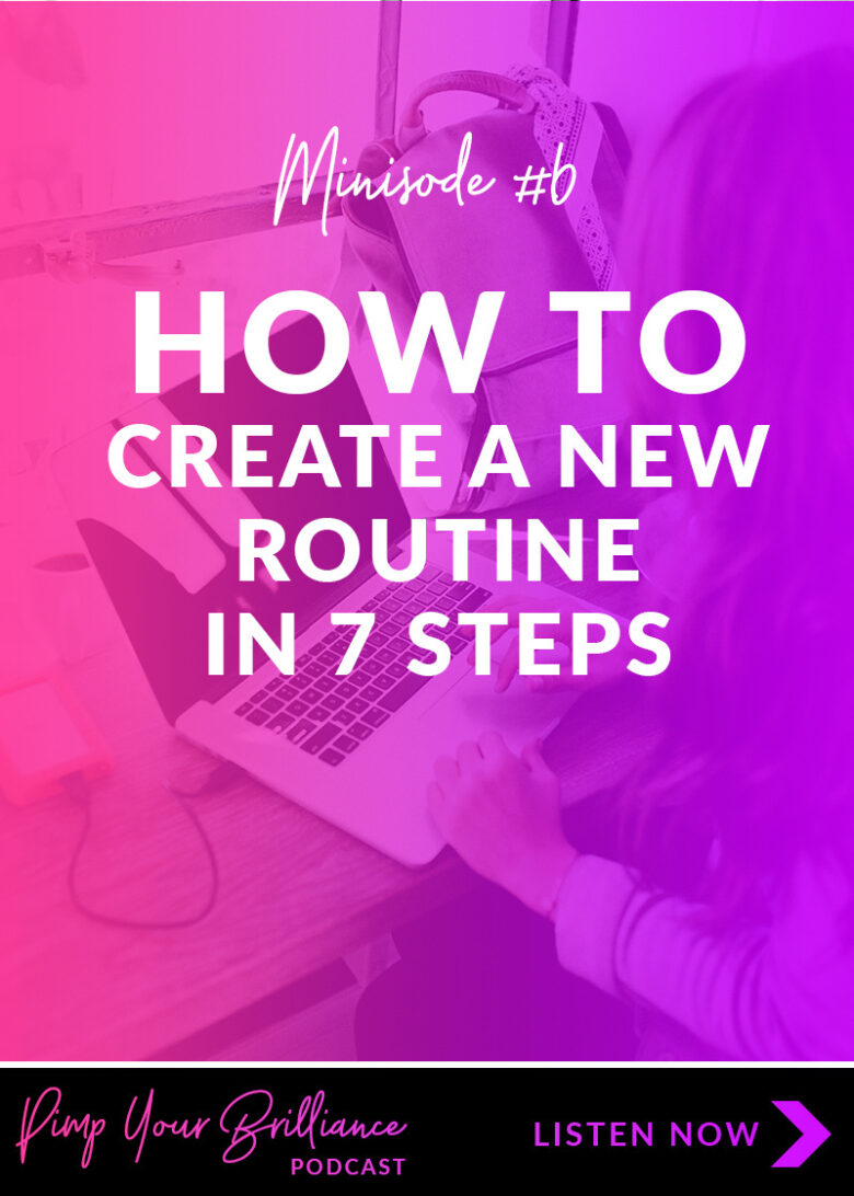 Routines support our goals and help us to accomplish more. Learn how to create a routine that works for you in 7-steps.