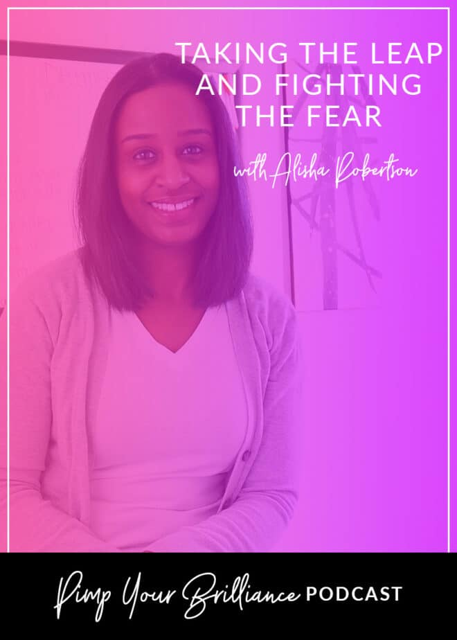 Taking The Leap and Fighting The Fear With Alisha Robertson