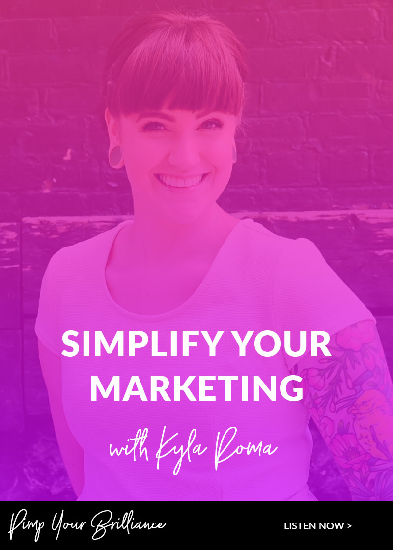 4 Ways To Simplify Your Marketing with Kyla Roma