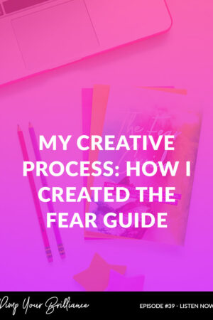 My Creative Process: How I Created The Fear Guide