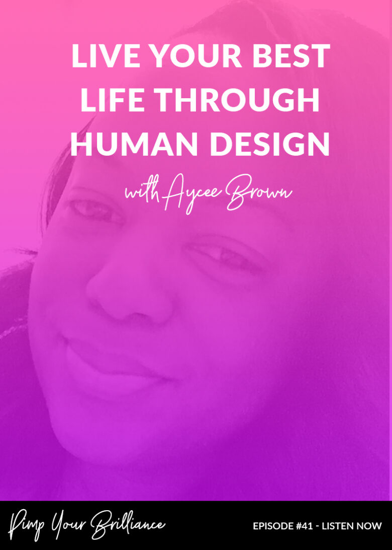 Live Your Best Life Through Human Design With Aycee Brown