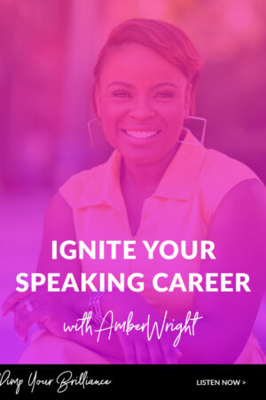 Ignite Your Speaking Career With Amber Wright