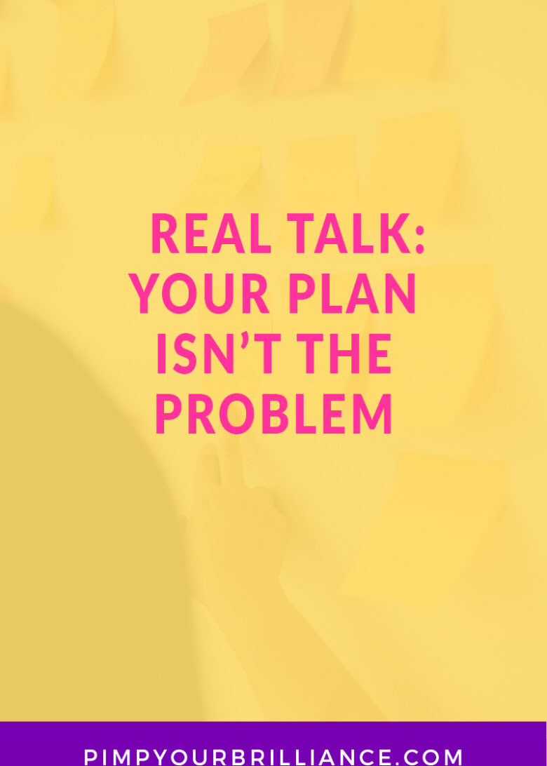 Real talk... your plan isn't the problem. It's resistance. In this episode of #PimpYourBrilliance, we're going to talk about how resistance shows up in our creative activity and a few things you can do to break through it.