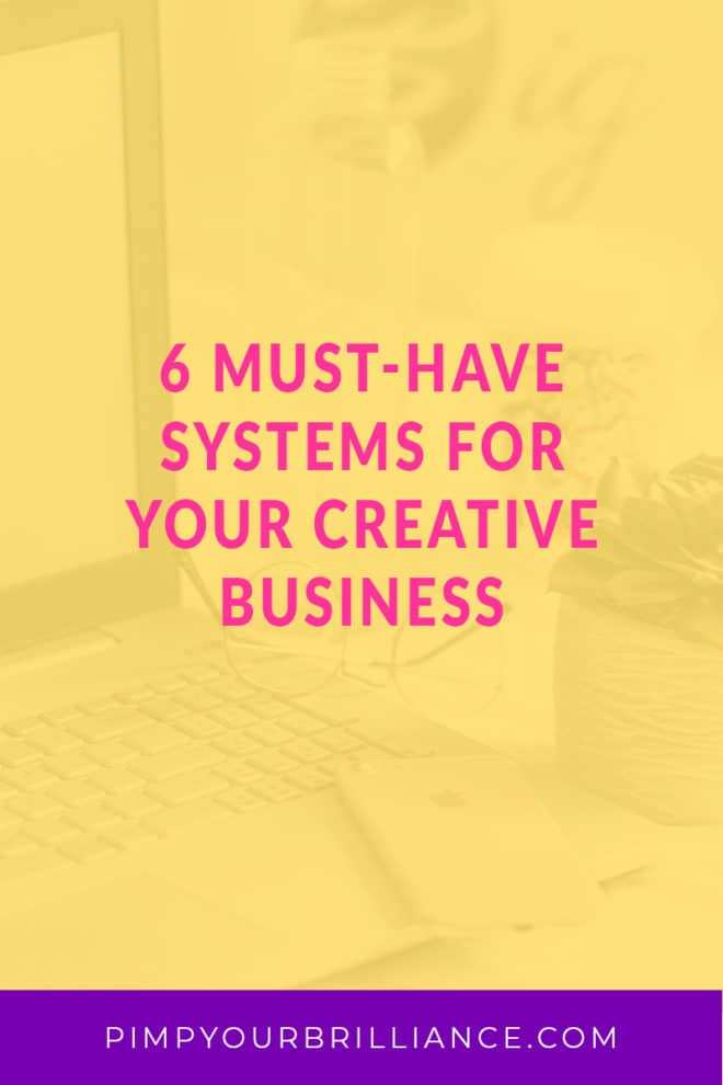 6 Must-Have Systems For Your Creative Business