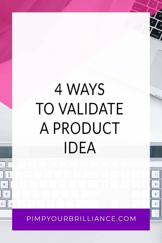 4 Ways To Validate A Product Idea