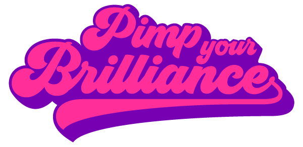 Pimp Your Brilliance