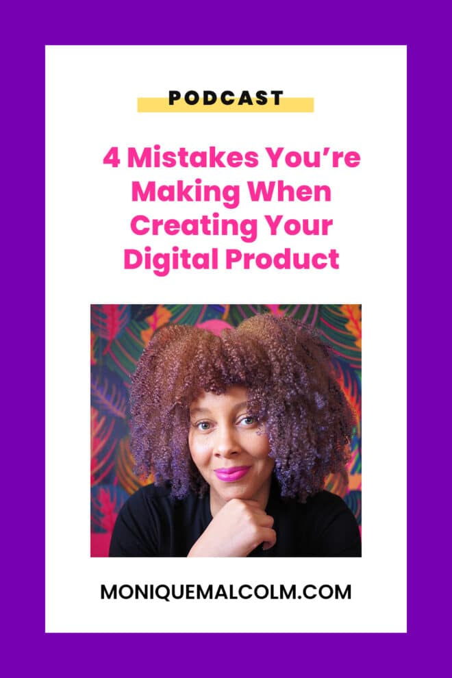 4 Mistakes You're Making When Creating Your Digital Product