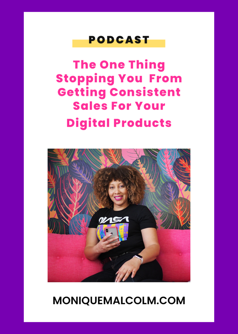 Sales Funnels The One Thing Stopping You From Getting Consistent Sales For Your Digital Products In this episode, Monique talks about sales funnels, what they are, why they work, and what you need to create one for your digital products.
