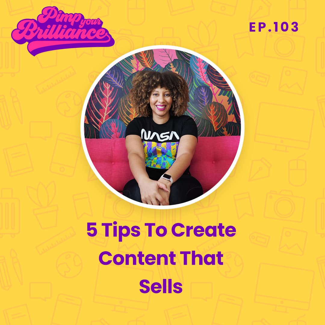 In this episode, Monique shares 5 tips that will help you create content that sells.