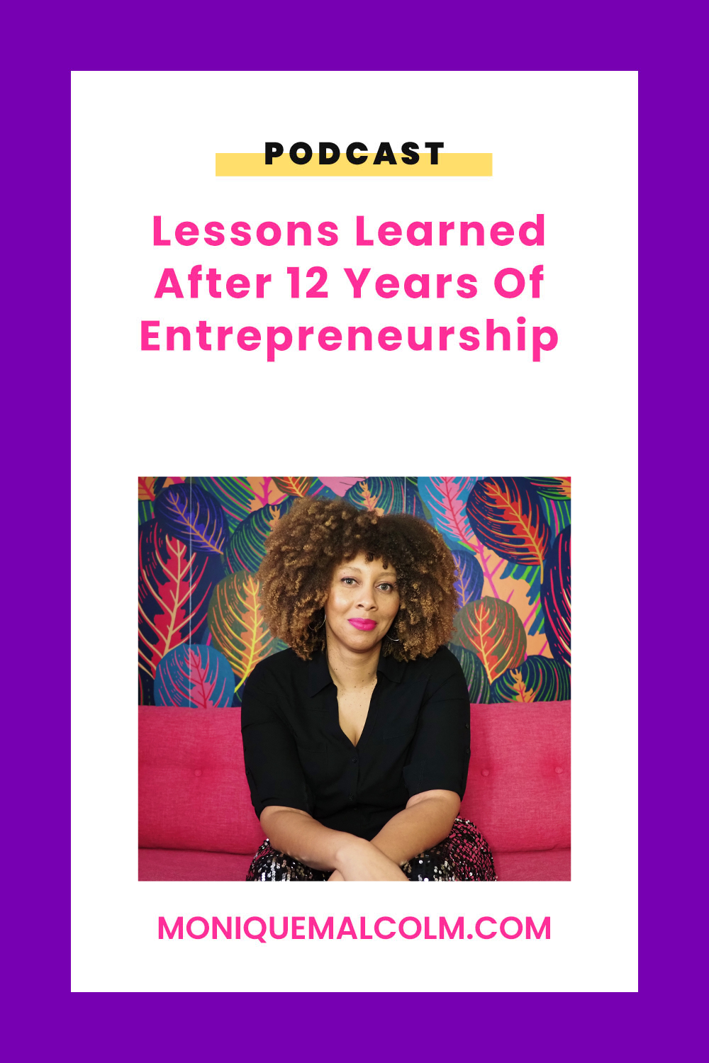 In this episode, Monique shares 12 lessons that she's learned during her 12 years of being a creative entrepreneur.