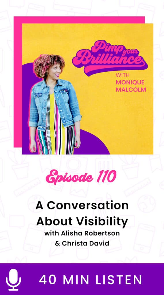 In this episode of #PimpYourBrilliance, Monique sits down with Alisha Robertson and Christa David to have a candid conversation about what it means to be visible, especially as a black woman and creator.