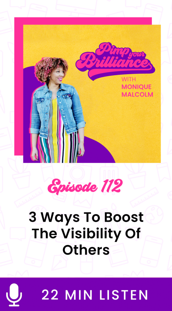 3 Ways To Help Boost The Visibility Of Others