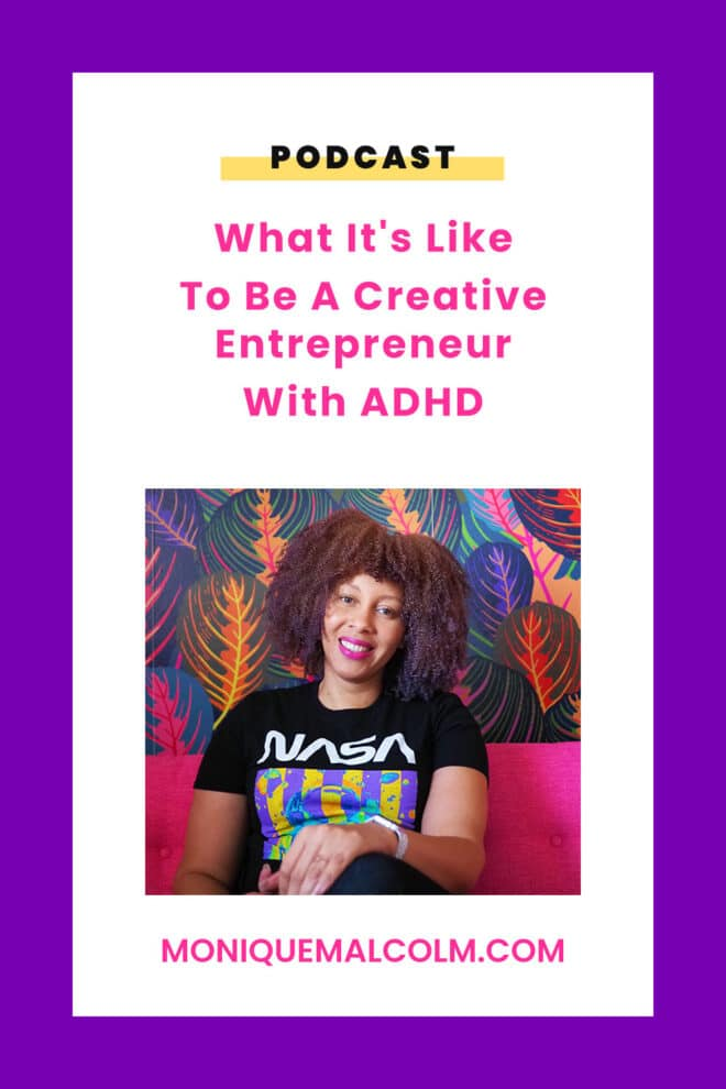 In this episode, Monique talks about her experience being diagnosed with ADHD and how it affects her as a creative and entrepreneur.